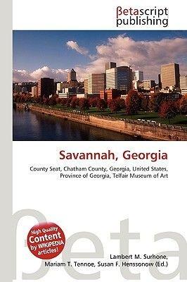 Savannah, Georgia (Paperback): Lambert M. Surhone, Miriam T. Timpledon, Susan F. Marseken