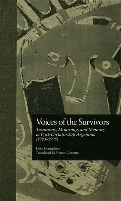 Voices of the Survivors - Testimony, Mourning, and Memory in Post-Dictatorship Argentina (1983-1995) (Paperback): Liria...