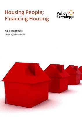 Housing People; Financing Housing (Paperback): Natalie Elphickle, Natalie Evans