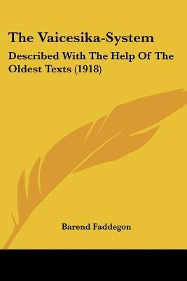 The Vaicesika-System - Described with the Help of the Oldest Texts (1918) (Paperback): Barend Faddegon