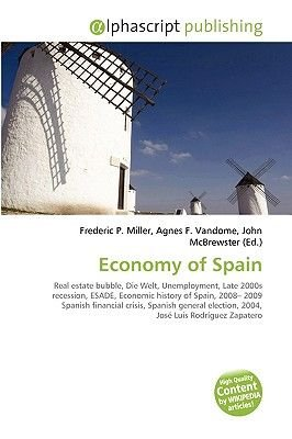 Economy of Spain (Paperback): Frederic P. Miller, Agnes F. Vandome, John McBrewster