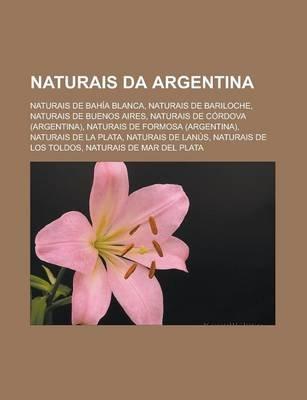 Naturais Da Argentina - Naturais de Bahia Blanca, Naturais de Bariloche, Naturais de Buenos Aires, Naturais de Cordova...