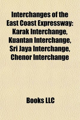 Interchanges of the East Coast Expressway - Karak Interchange, Kuantan Interchange, Sri Jaya Interchange, Chenor Interchange...