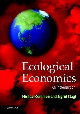 Ecological Economics: An Introduction (Electronic book text): Michael S. Common, Sigrid Stagl