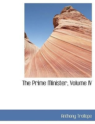 The Prime Minister, Volume IV (Large print, Hardcover, Large type / large print edition): Anthony Trollope