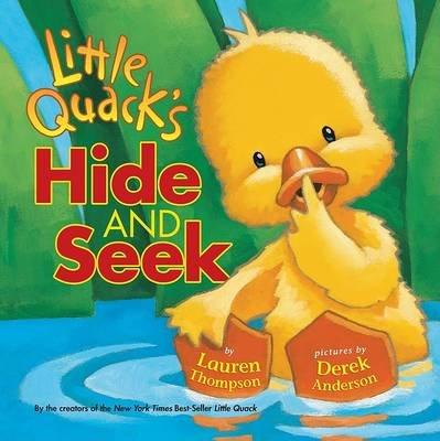 Little Quack's Hide and Seek (Hardcover): Lauren Thompson
