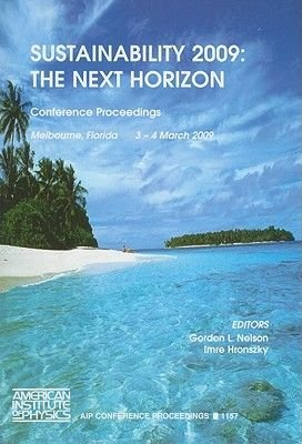 Sustainability 2009 - The Next Horizon (Paperback, Edition.): Imre Hronzsky, Gordon L. Nelson