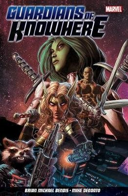 Guardians Of Knowhere (Paperback): Brian Michael Bendis