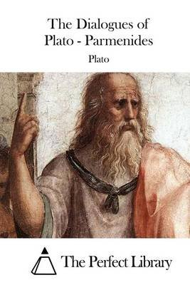 The Dialogues of Plato - Parmenides (Paperback): Plato