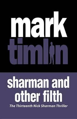 Sharman and Other Filth (Electronic book text): Mark Timlin