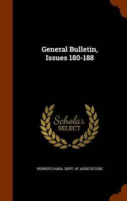 General Bulletin, Issues 180-188 (Hardcover): Pennsylvania Dept of Agriculture