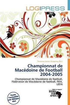 Championnat de Mac Doine de Football 2004-2005 (French, Paperback): Terrence James Victorino
