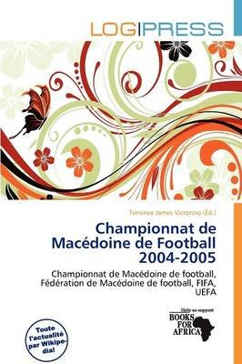 Championnat de Mac Doine de Football 2004-2005 (French, Paperback): Terrence James Victorino