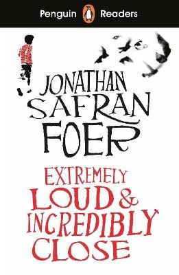 Penguin Readers Level 5: Extremely Loud and Incredibly Close (ELT Graded Reader) (Paperback): Jonathan Safran Foer