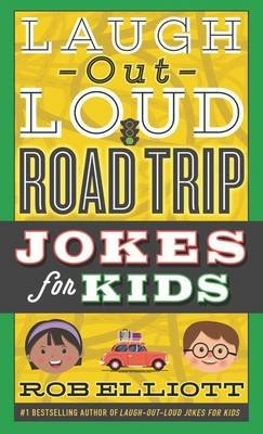 Laugh-Out-Loud Road Trip Jokes for Kids (Electronic book text): Rob Elliott