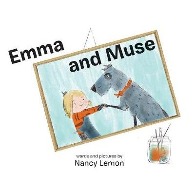 Emma and Muse (Hardcover): Nancy Lemon