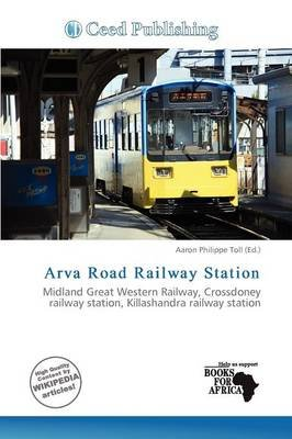 Arva Road Railway Station (Paperback): Aaron Philippe Toll
