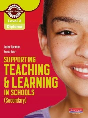 Level 3 Diploma Supporting teaching and learning in schools, Secondary, Candidate Handbook (Paperback, 3 Rev Ed): Louise...