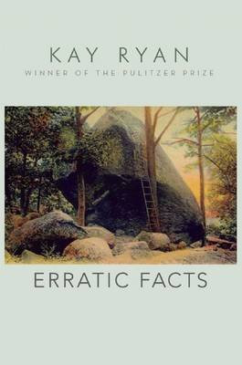 Erratic Facts (Hardcover): Kay Ryan