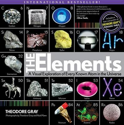 Elements - A Visual Exploration of Every Known Atom in the Universe (Electronic book text): Theodore Gray