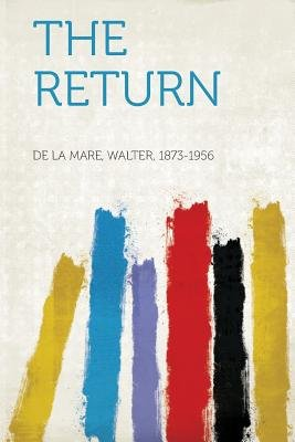 The Return (Paperback): De La Mare Walter 1873-1956