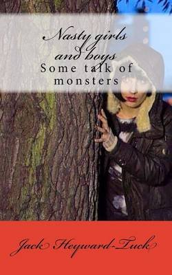 Some Talk of Monsters Book 2 - Nasty Girls and Boys (Paperback): Jack Heyward-Tuck
