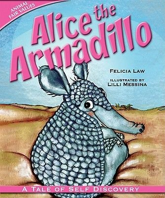 Alice the Armadillo - A Tale of Self Discovery (Hardcover): Felicia Law
