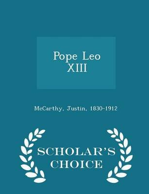 Pope Leo XIII - Scholar's Choice Edition (Paperback): Justin McCarthy