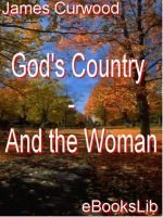God's Country - And the Woman (Electronic book text): James Oliver Curwood