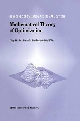 Mathematical Theory of Optimization (Hardcover, 2001 ed.): Dingzhu Du, Panos M. Pardalos, Weili Wu