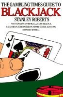 """Gambling Times"" Guide to Blackjack (Paperback): Stanley Roberts"