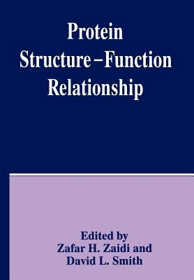 Protein Structure - Function Relationship (Paperback, Softcover reprint of the original 1st ed. 1996): D. L Smith, Z.H. Zaidi