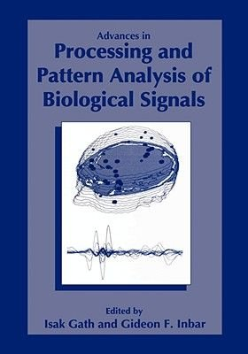 Advances in Processing and Pattern Analysis of Biological Signals - Proceedings of the Bat-Sheva de Rotschild Seminar Held at...