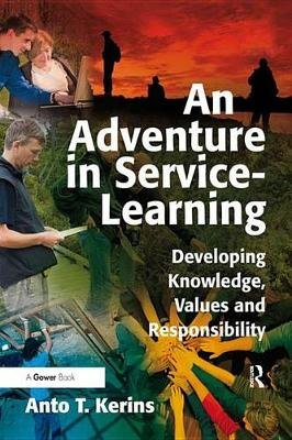 An Adventure in Service-Learning - Developing Knowledge, Values and Responsibility (Electronic book text): Anto T. Kerins