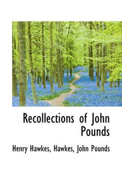 Recollections of John Pounds (Hardcover): Henry Hawkes