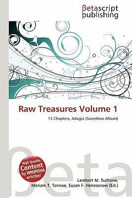 Raw Treasures Volume 1 (Paperback): Lambert M. Surhone, Mariam T. Tennoe, Susan F. Henssonow