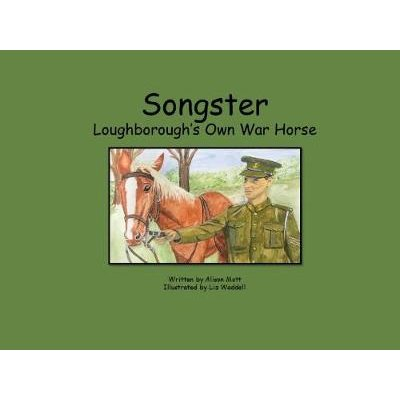 Songster Loughborough's Own War Horse (Paperback): Alison Mott