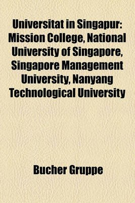 Universitat in Singapur - Mission College, National University of Singapore, Singapore Management University, Nanyang...