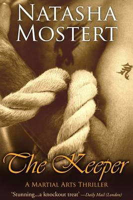 The Keeper - A Martial Arts Thriller (Electronic book text): Natasha Mostert