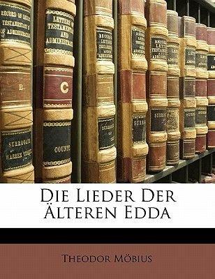 Die Lieder Der Lteren Edda (English, Icelandic, Paperback): Theodorus Mobius