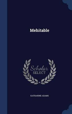 Mehitable (Hardcover): Katharine Adams