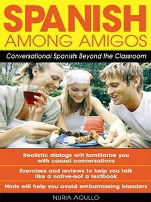 Spanish Among Amigos (Electronic book text): Nuria Agullo
