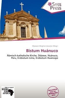 Bistum Hu Nuco (German, Paperback): Blossom Meghan Jessalyn