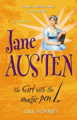 Jane Austen - The Girl with the Magic Pen (Paperback): Gill Hornby