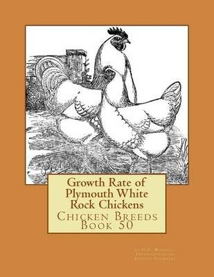 Growth Rate of Plymouth White Rock Chickens - Chicken Breeds Book 50 (Paperback): H H Mitchell