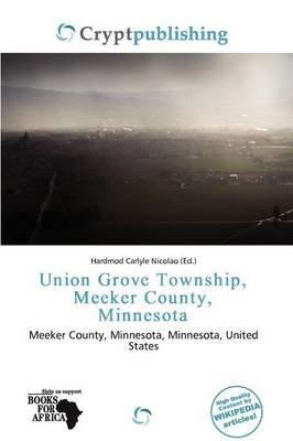 Union Grove Township, Meeker County, Minnesota (Paperback): Hardmod Carlyle Nicolao