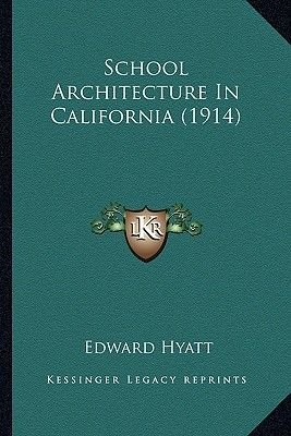School Architecture in California (1914) School Architecture in California (1914) (Paperback): Edward Hyatt