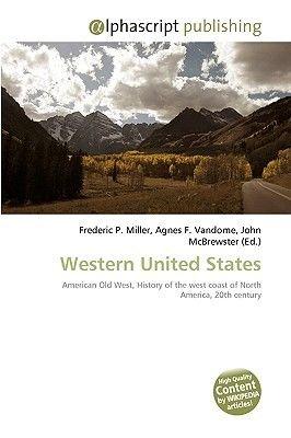 Western United States (Paperback): Frederic P. Miller, Agnes F. Vandome, John McBrewster