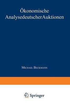 Okonomische Analyse Deutscher Auktionen (German, Paperback, 1999): Michael Beckmann