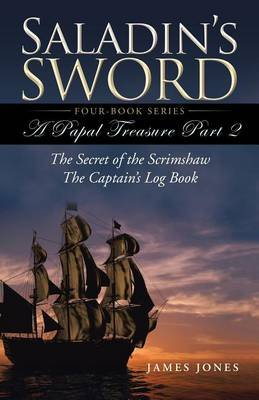Saladin's Sword - A Papal Treasure Part 2 - The Secret of the Scrimshaw - The Captain's Log Book (Electronic book...